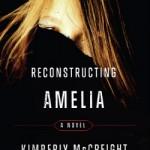 """Reconstructing Amelia"", Kimberly McCreight"